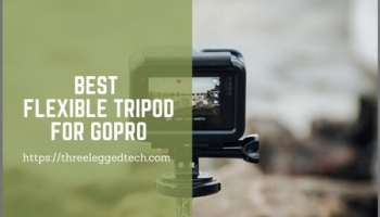Best Flexible Tripod for GoPro