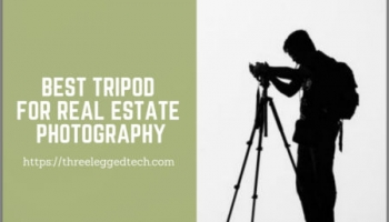 6 Best Tripods for Real Estate Photography