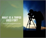 What is a Tripod Used for?
